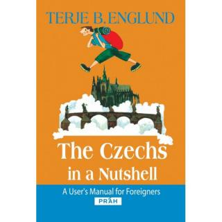   The Czechs in a Nutshell / Terje B. Englund